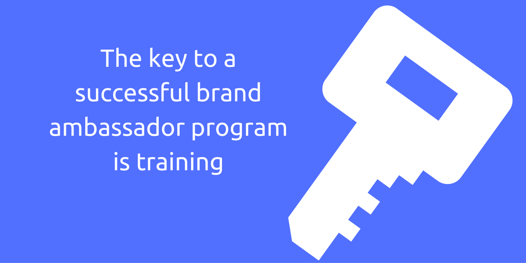 The key to a successful brand ambassador program is training