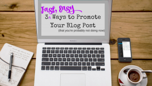 3 Ways to Promote Your Blog Post | MacManda Media