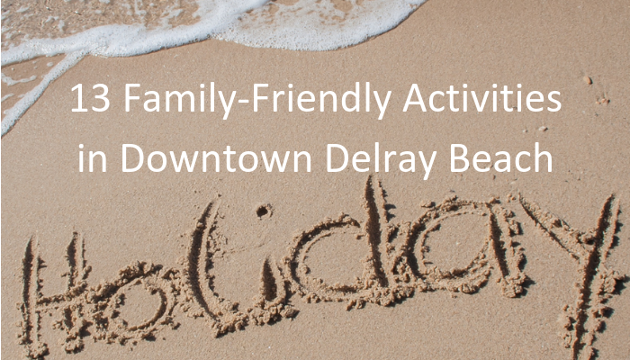 Family-Friendly Activities in Downtown Delray Beach Dec 24 - 31 | Amanda MacMaster | MacManda Media